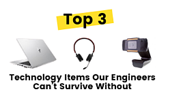 Technology Items Our Engineers Couldnt Live Without